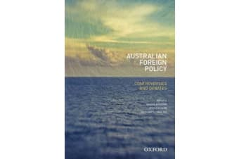 Australian Foreign Policy - Controversies and Debates