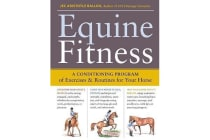 Equine Fitness - A Conditioning Program of Exercises and Routines for Your Horse