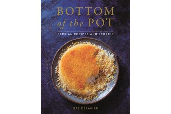 Bottom of the Pot - Persian Recipes and Stories