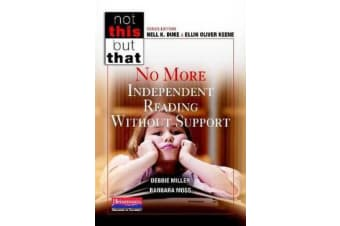 Not This But That - No More Independent Reading Without Support