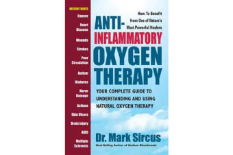 Anti-Inflammatory Oxygen Therapy - Your Complete Guide to Understanding and Using Natural Oxygen Therapy
