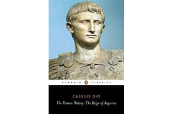 The Roman History - The Reign of Augustus