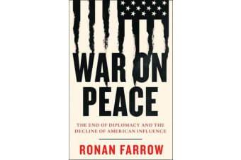 War on Peace - The End of Diplomacy and the Decline of American Influence