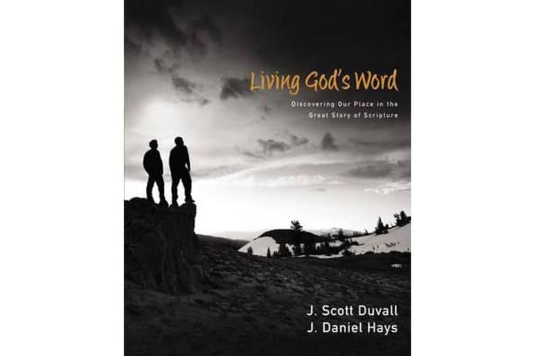 Living God's Word - Discovering Our Place in the Great Story of Scripture
