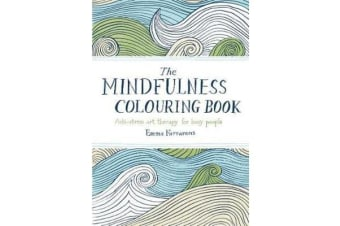 The Mindfulness Colouring Book - Anti-stress art therapy for busy people