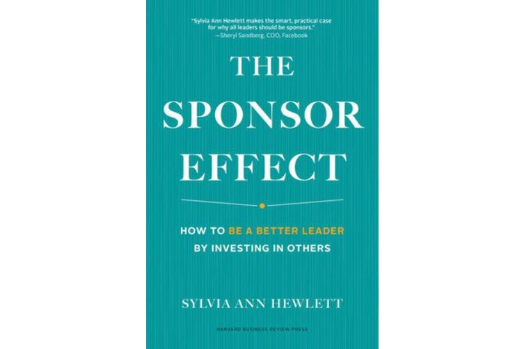 Sponsor Effect - How to Be a Better Leader by Investing in Others