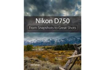 Nikon D750 - From Snapshots to Great Shots