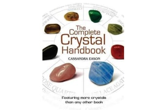 The Complete Crystal Handbook - Your Guide to More Than 500 Crystals