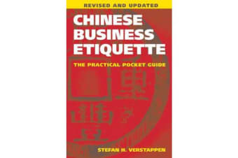 Chinese Business Etiquette - The Practical Pocket Guide, Revised and Updated