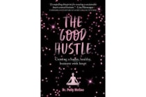 The Good Hustle - Creating a Happy, Healthy Business with Heart