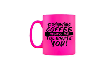 Grindstore Drinking Coffee Helps Me Tolerate You Neon Mug (Pink) (One Size)