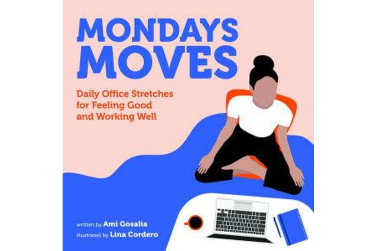 Mondays Moves - Daily Office Stretches for Feeling Good and Working Well