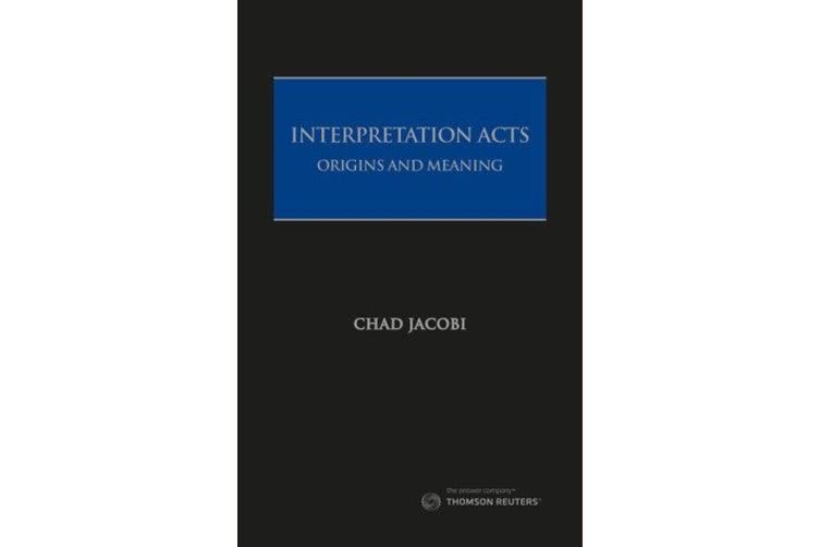 Interpretation Acts - Origins and Meaning