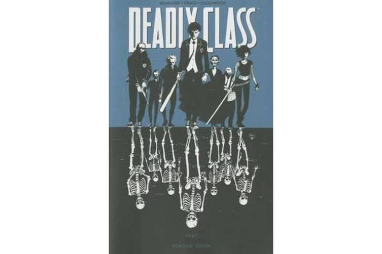 Deadly Class Volume 1 - Reagan Youth