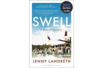 Swell - A Waterbiography The Sunday Times SPORT BOOK OF THE YEAR 2017