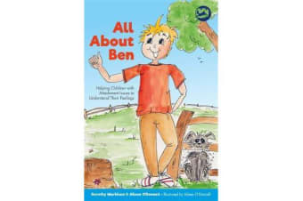 All About Ben - Helping Children with Attachment Issues to Understand Their Feelings