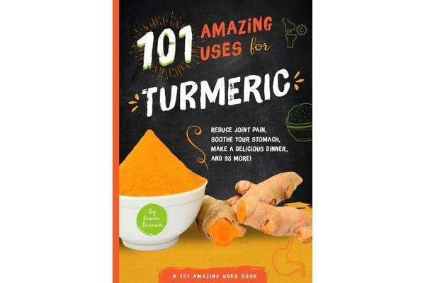 Image of 101 Amazing Uses for Turmeric