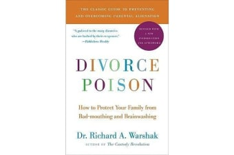 Divorce Poison New and Updated Edition - How to Protect Your Family from Bad-mouthing and Brainwashing