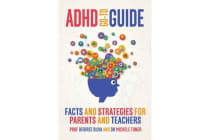 ADHD Go-To Guide - Facts and strategies for parents and teachers