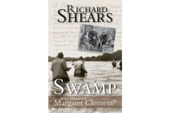 Swamp - Who Murdered Margaret Clement?