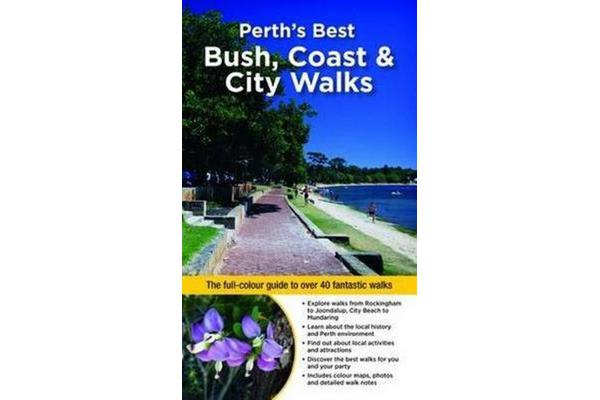 Image of Perth's Best Bush, Coast & City Walks - The Full-Colour Guide to Over 40 Fantastic Walks