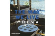 The Way We Live - By the Sea