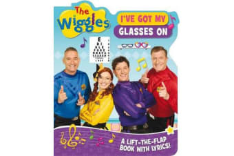 The Wiggles: I'Ve Got My Glasses on - A Lift-the-Flap Book with Lyrics!
