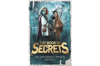 The Book of Secrets - The Ateban Cipher Book 1 - an adventure for fans of Emily Rodda and Rick Riordan