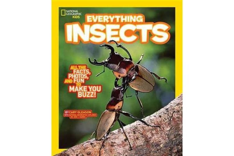 Everything Insects - All the Facts, Photos, and Fun to Make You Buzz