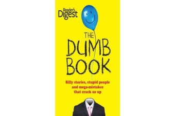 The Dumb Book - Silly Stories, Stupid People and Mega-Mistakes That Crack Us Up