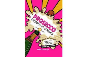 Prosecco Drinking Games - Pick a Game, Pour Some Bubbles, and Get the Party Started