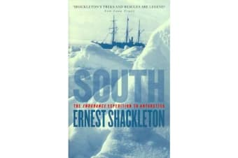 South - The Endurance Expedition To Antarctica