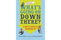 What's Going on Down There? - A Boy's Guide to Growing Up