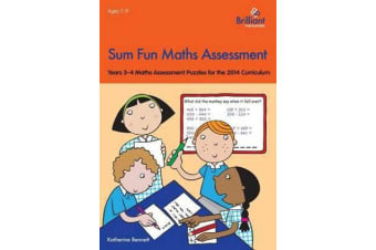 Sum Fun Maths Assessment for 7-9 year olds - Years 3-4 Maths Assessment Puzzles for the 2014 Curriculum