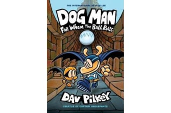 Dog Man 7 - For Whom the Ball Rolls