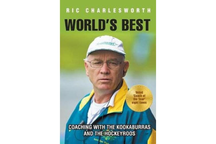 World's Best - Coaching with the Kookaburras and the Hockeyroos