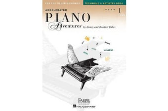 Accelerated Piano Adventures For The Older Beginner - Technique & Artistry Book 1