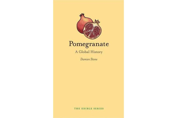 Pomegranate - A Global History