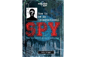How to be an International Spy - Your Training Manual, Should You Choose to Accept it