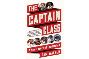 The Captain Class - A New Theory of Leadership