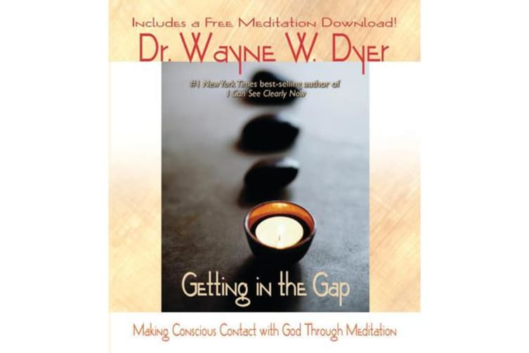 Getting in the Gap - Making Conscious contact with God through Meditation