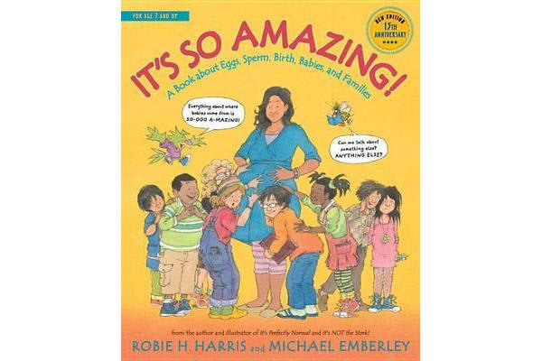 It's So Amazing! - A Book about Eggs, Sperm, Birth, Babies, and Families