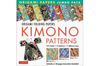 Origami Paper Jumbo Pack: Kimono Patterns - 16-Page Book, 300 Folding Sheets in 3 Sizes (6 Inch; 6 3/4 Inch and 8 1/4 Inch)