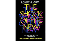 Shock of the New - Art and the Century of Change