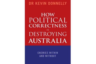 How Political Correctness is Destroying Australia - Enemies Within and Without