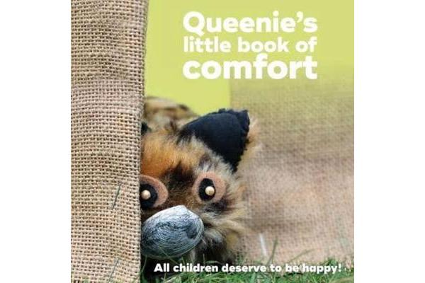 Queenie's little book of comfort - All children deserve to be happy!
