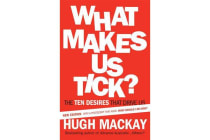 What Makes Us Tick? - The Ten Desires that Drive Us