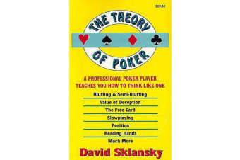 The Theory of Poker - A Professional Poker Player Teaches You How to Think Like One