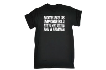 123T Funny Tee - Nothing Is Impossible With The Right AtT!tude And A Hammer - (X-Large Black Mens T Shirt)