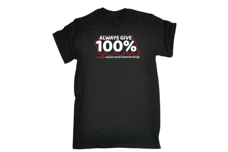 123T Funny Tee - Donating Blood Always Give 1 Unless - (X-Large Black Mens T Shirt)